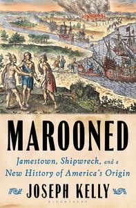 Marooned: Jamestown Shipwreck and a New History of America's Origin [Hardcover]